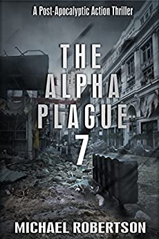 The Alpha Plague 7 by [Robertson, Michael]