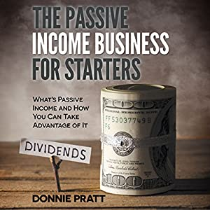The Passive Income Business for Starters Audiobook