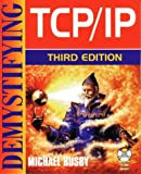 Demystifying TCP/IP, Michael Busby, 1556226659