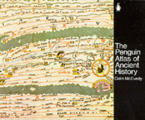 The Penguin Atlas of Ancient History (The New Penguin Atlas Of Ancient History)