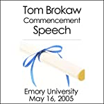 Tom Brokaw Commencement Speech at Emory University (May 16, 2005) | Tom Brokaw