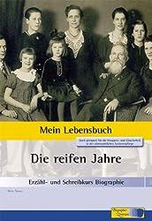 Erzähl- und Schreibkurs Biographie - Mein Lebensbuch: Heft 3: Die reifen Jahre