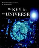 The Key to the Universe, Harriette Curtiss and Hommer Curtiss, 159462027X