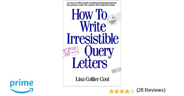 AmazonCom How To Write Irresistible Query Letters