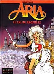 Aria, tome 13 : Le Cri du prophète