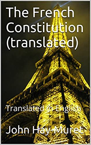 Téléchargement gratuit du format ebook pdfThe French Constitution (translated): Translated in English PDF B00NMMPJ04