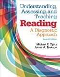 Understanding, Assessing, and Teaching Reading : A Diagnostic Approach, Opitz, Michael and Erekson, James, 0133831043