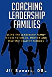Coaching Leadership Families, Dsl Ulf Spears, 1479739308