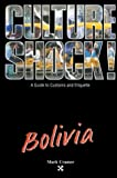 Culture Shock! Bolvia (Culture Shock! A Survival Guide to Customs & Etiquette)