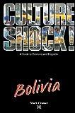 Culture Shock! Bolivia (Culture Shock! A Survival Guide to Customs & Etiquette)