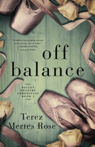 Off Balance (Ballet Theatre Chronicles) (Volume 1)