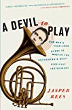 to the devil - A Devil to Play: One Man's Year-Long Quest to Master the Orchestra's Most Difficult Instrument