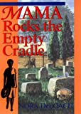 Mama Rocks the Empty Cradle, Nora L. DeLoach, 0553107038