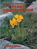 Principles and Practice of Plant Conservation, Given, D., 9401169640