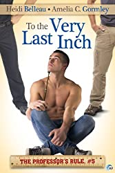 To the Very Last Inch (The Professor's Rule Book 5)