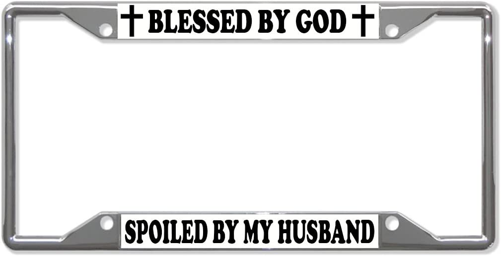 Blessed by God Spoiled by my husband license plate frame tag holder