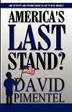 America's Last Stand?, David Pimentel, 1456021184