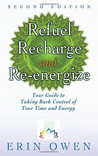 Download Refuel Recharge and Re-energize: Your Guide to Taking Back Control of Your Time and Energy ebook