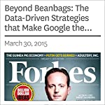 Beyond Beanbags: The Data-Driven Strategies that Make Google the Best Place to Work in America | Kathryn Dill