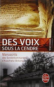 Des voix sous la cendre : Manuscrits des Sonderkommandos d'Auschwitz-Birkenau par Mémorial de la Shoah