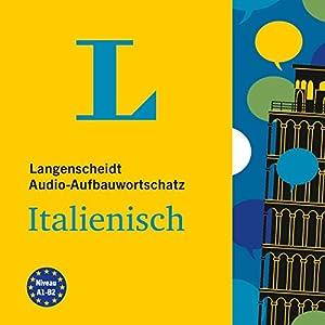 Langenscheidt Audio-Aufbauwortschatz Italienisch Hörbuch