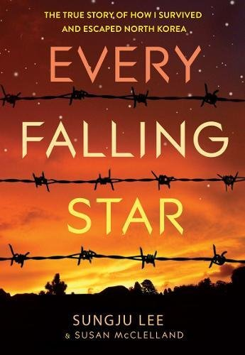 Every Falling Star: The True Story of How I Survived and Escaped North Korea pdf