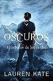 Oscuros: El retorno de los caídos: Spanish-language ed of: Unforgiven: A Fallen Novel (Spanish Edition)