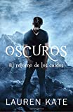 Oscuros: El retorno de los caídos: Spanish-language ed of: Unforgiven: A Fallen Novel (Spanish Edition)