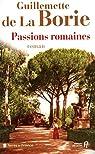 Passions romaines par La Borie