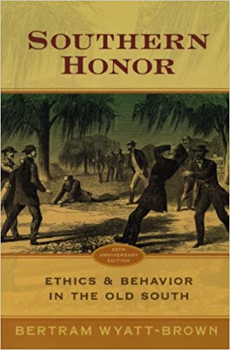 Image result for Southern Honor, Ethics & Behavior in the Old South, Bertram Wyatt Brown