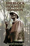 Sherlock Holmes's London, David Sinclair, 0709086016