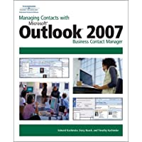 Managing Contacts with Microsoft Outlook 2007: Business Contact Manager