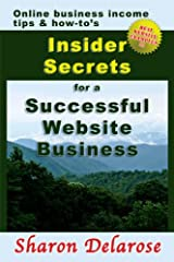 Insider Secrets for a Successful Website Business Kindle Edition