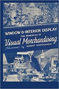 Book Window and Interior Display: The Principles of Visual Merchandising [Illustrated] by Robert Kretschmer (2009-11-21)