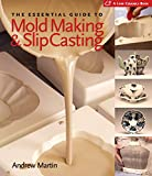 slip casting - The Essential Guide to Mold Making & Slip Casting (A Lark Ceramics Book)