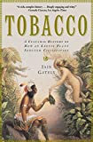 Tobacco: A Cultural History of How an Exotic