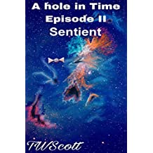 A Hole in Time Episode 2: Sentient