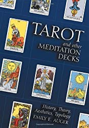 Tarot and Other Meditation Decks: History, Theory, Aesthetics, Typology