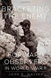 Bracketing the Enemy, John R. Walker, 0806143800