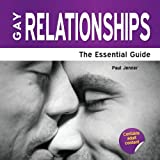 Gay Relationships - The Essential Guide
