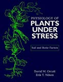 The Physiology of Plants Under Stress, Vol. 2: Soil and Biotic Factors