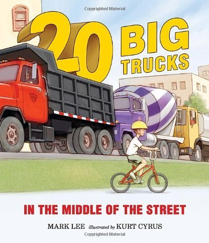 Twenty Big Trucks in the Middle of the Street by Lee, Mark (2013) - Lee Ma Shopping