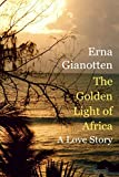 The Golden Light of Africa: A Love Story