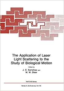 Amazon Com The Application Of Laser Light Scattering To The Study Of Biological Motion Nato Science Series A 59 9781468444896 Earnshaw J C Books
