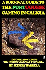 A Survival Guide to the Portuguese Camino in Galicia: Information about the Portuguese Way in Galicia Paperback