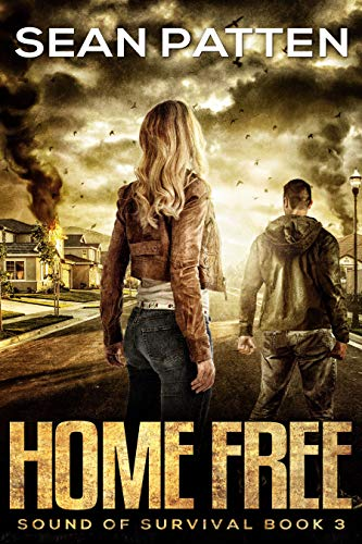 Home Free - A Post-Apocalyptic EMP Thriller (Sound of Survival Book 3) by [Patten, Sean]