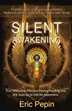 Silent Awakening: True Telepathy, Effective Energy...