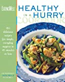 The EatingWell Healthy in a Hurry Cookbook, EatingWell Magazine Editors, 0881506877
