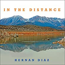 In the Distance Audiobook by Hernan Diaz Narrated by Peter Berkrot