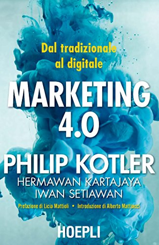 Marketing 4.0. Dal tradizionale al digitale Marketing 4.0. Dal tradizionale al digitale 51JJp 9zK1L
